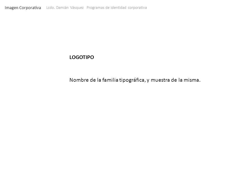 Nombre de la familia tipográfica, y muestra de la misma.