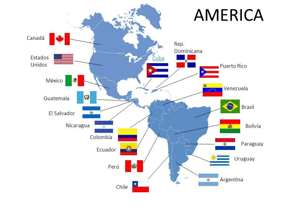 AMERICA Canadá Rep. Dominicana Estados Unidos Cuba Puerto Rico México