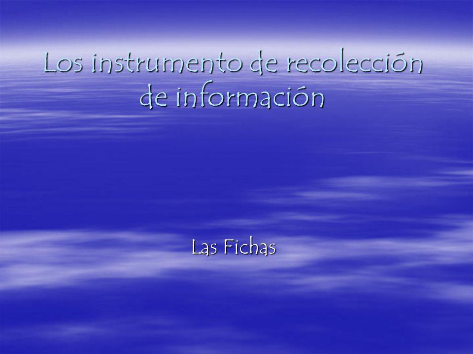 Los instrumento de recolección de información