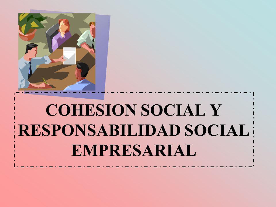 COHESION SOCIAL Y RESPONSABILIDAD SOCIAL EMPRESARIAL
