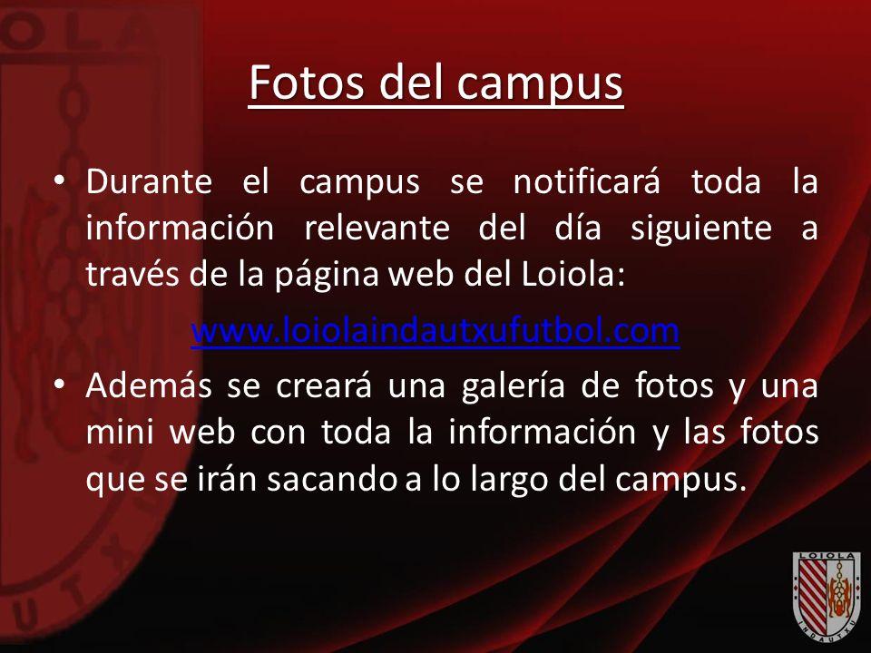 Fotos del campus Durante el campus se notificará toda la información relevante del día siguiente a través de la página web del Loiola:
