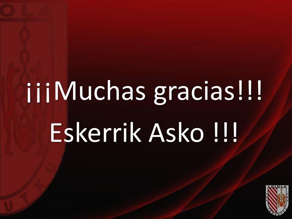 ¡¡¡Muchas gracias!!! Eskerrik Asko !!!
