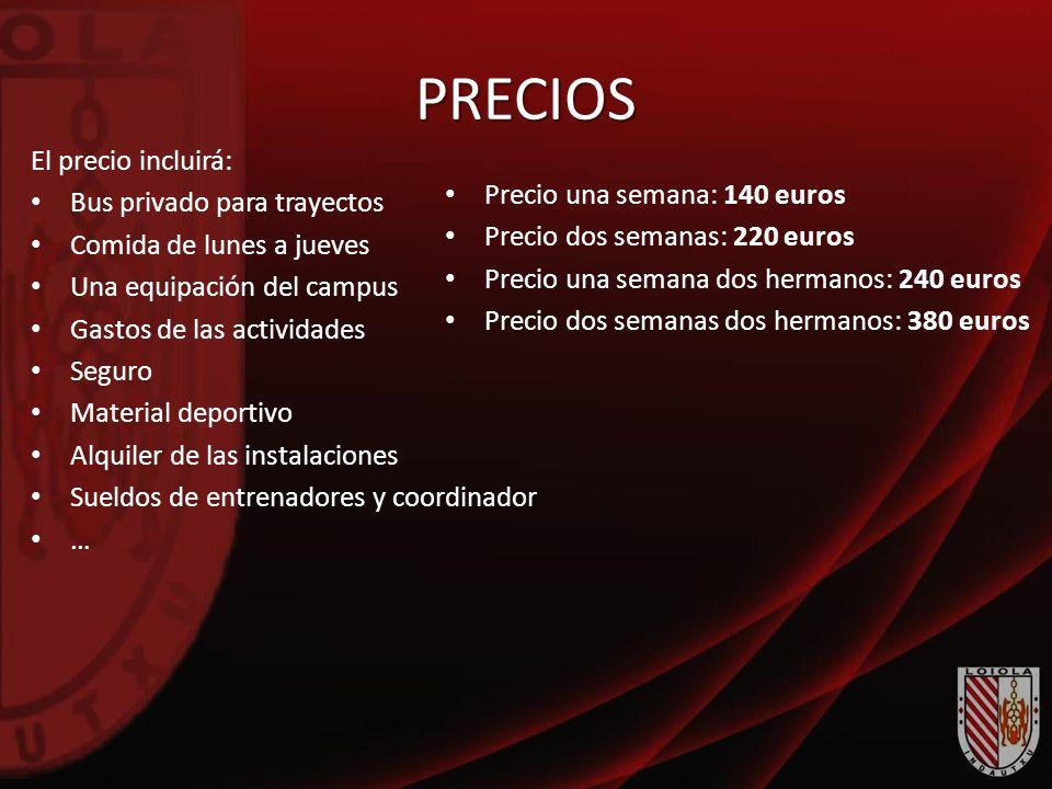 PRECIOS El precio incluirá: Bus privado para trayectos