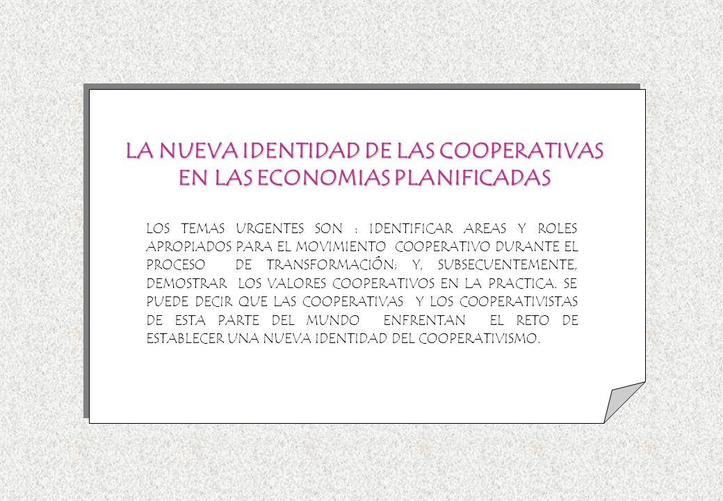 LA NUEVA IDENTIDAD DE LAS COOPERATIVAS EN LAS ECONOMIAS PLANIFICADAS
