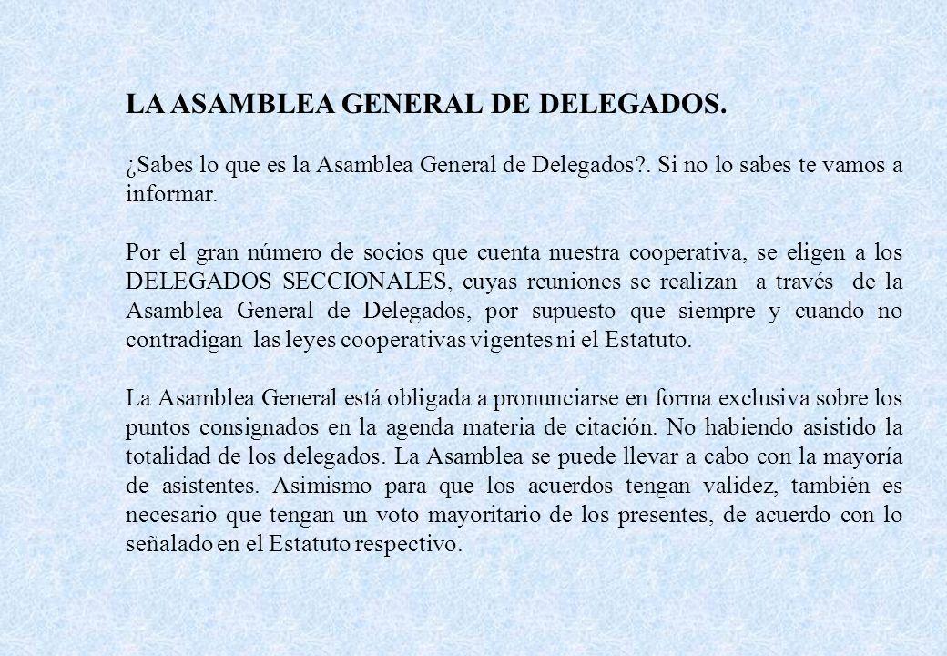 LA ASAMBLEA GENERAL DE DELEGADOS.