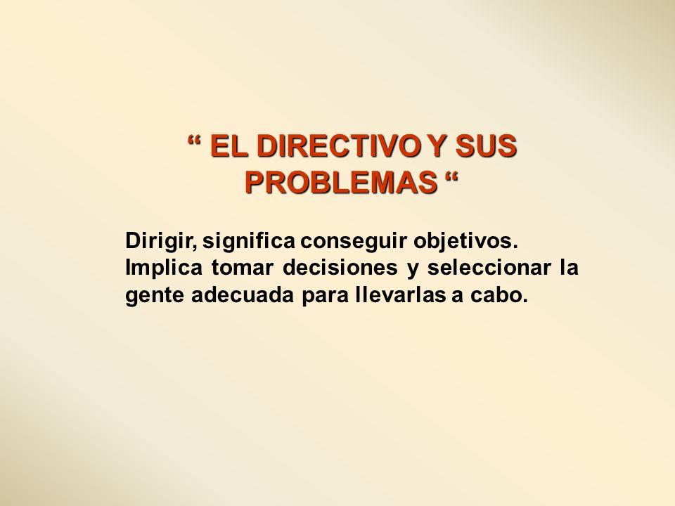 EL DIRECTIVO Y SUS PROBLEMAS
