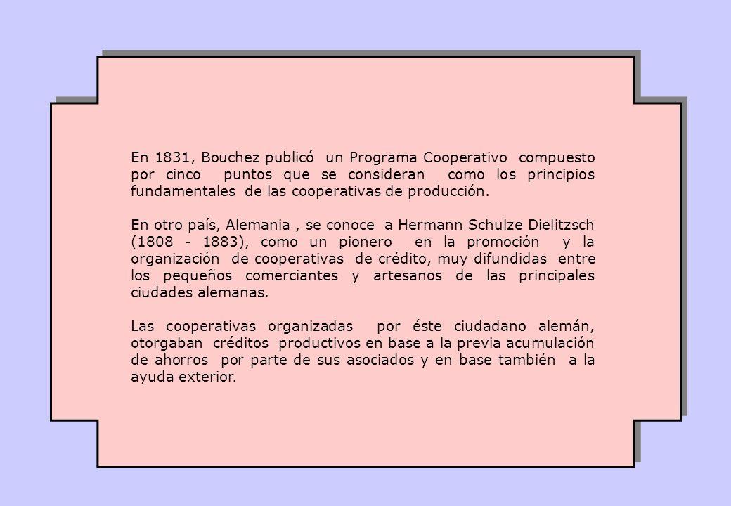 En 1831, Bouchez publicó un Programa Cooperativo compuesto por cinco puntos que se consideran como los principios fundamentales de las cooperativas de producción.