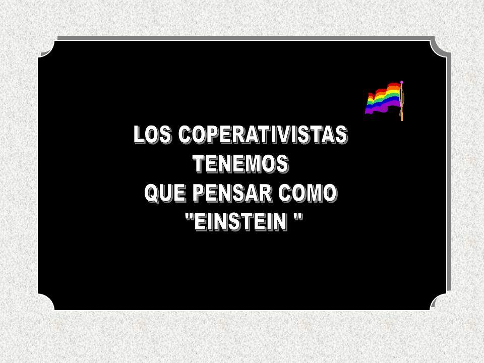 LOS COPERATIVISTAS TENEMOS QUE PENSAR COMO EINSTEIN