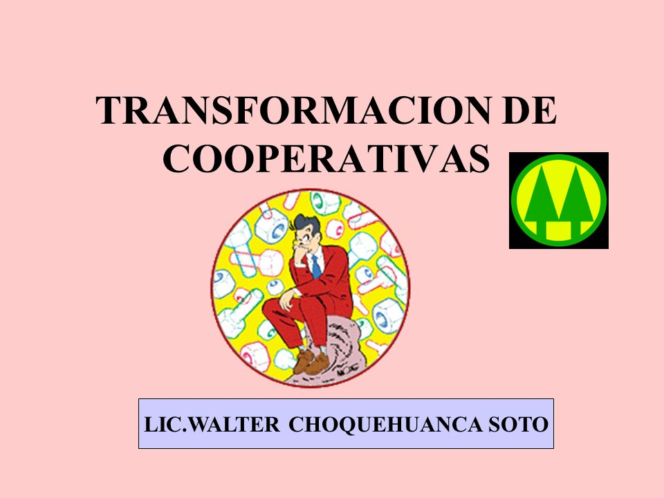 TRANSFORMACION DE COOPERATIVAS