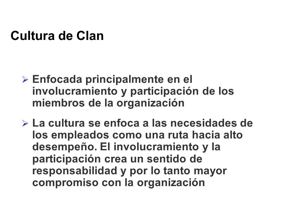 Cultura de Clan Enfocada principalmente en el involucramiento y participación de los miembros de la organización.