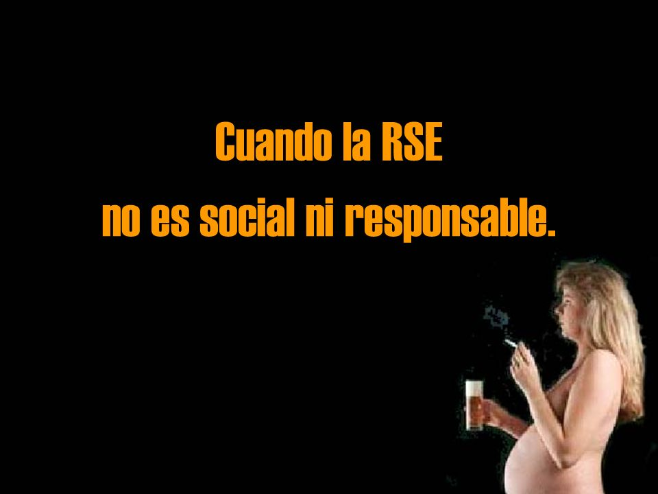 no es social ni responsable.
