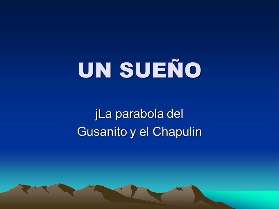 jLa parabola del Gusanito y el Chapulin