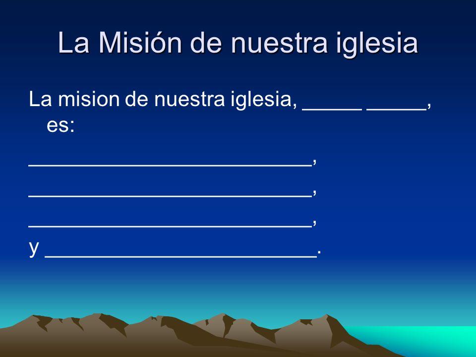 La Misión de nuestra iglesia