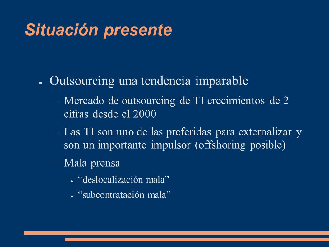 Situación presente Outsourcing una tendencia imparable