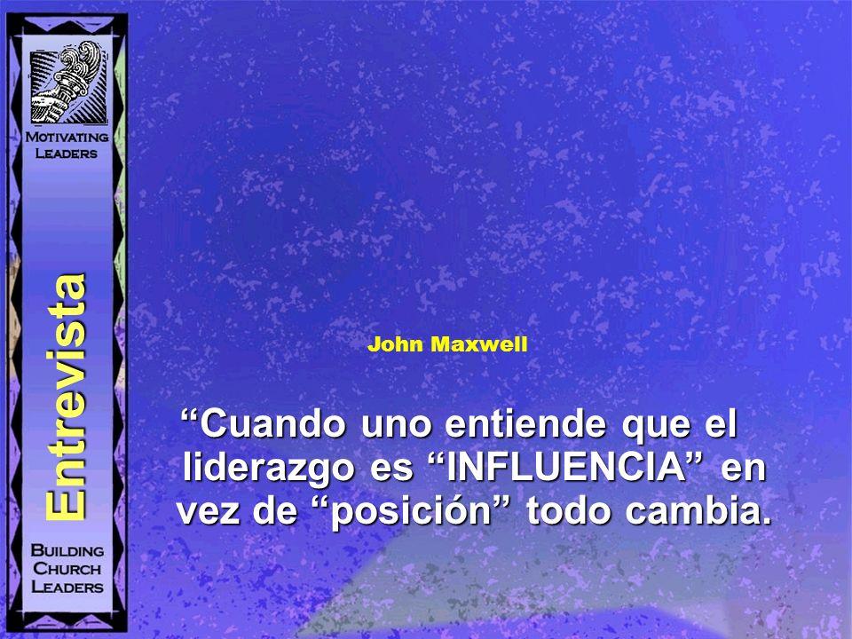 Entrevista John Maxwell. Cuando uno entiende que el liderazgo es INFLUENCIA en vez de posición todo cambia.