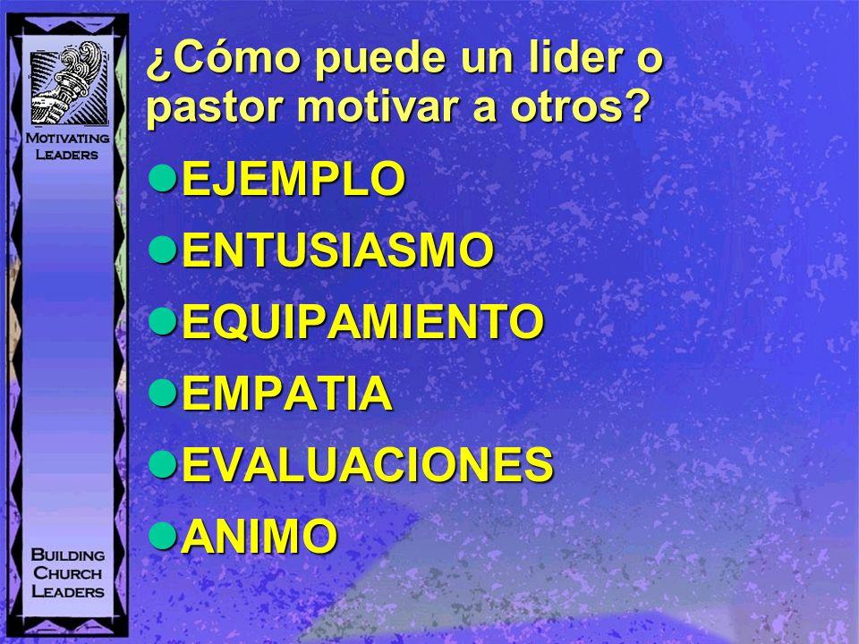 ¿Cómo puede un lider o pastor motivar a otros