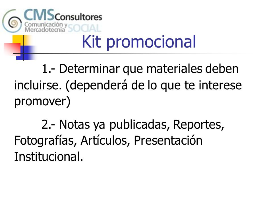 Kit promocional 1.- Determinar que materiales deben incluirse. (dependerá de lo que te interese promover)
