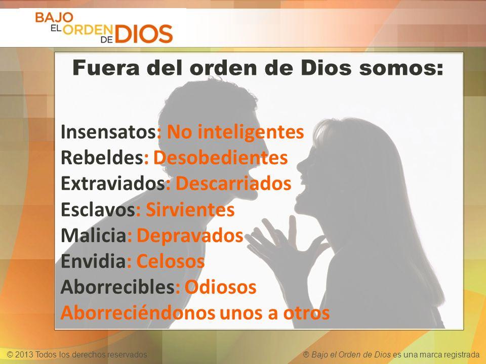 Fuera del orden de Dios somos: