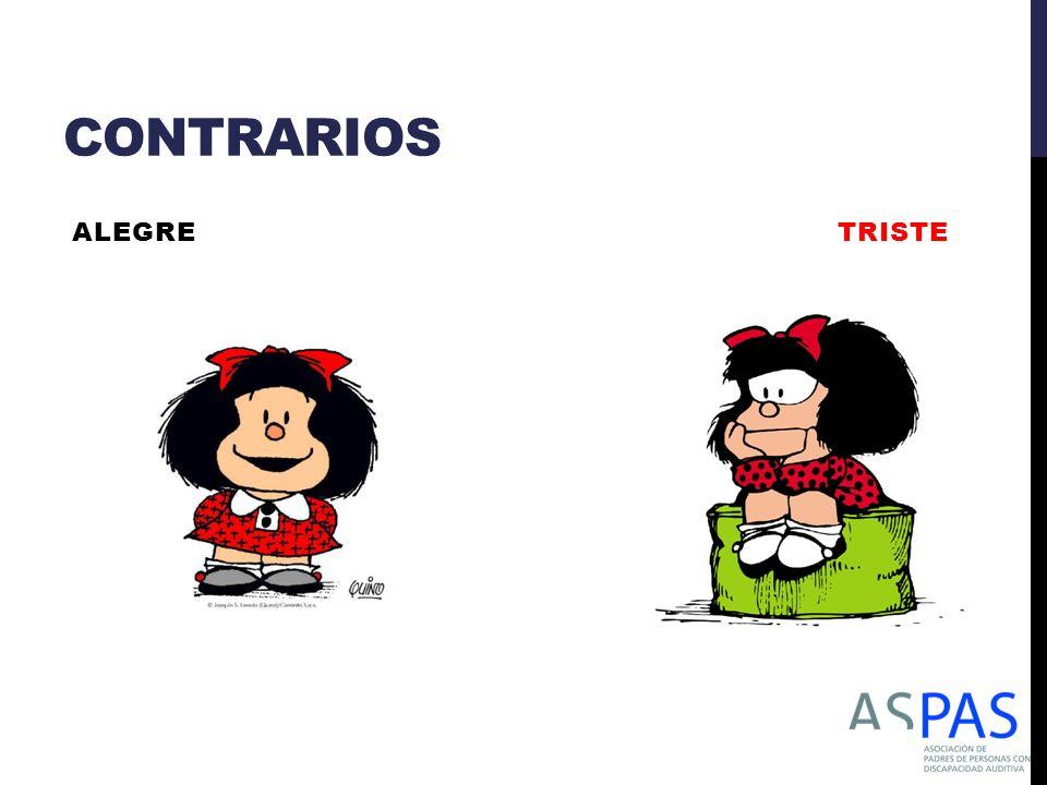 CONTRARIOS ALEGRE TRISTE