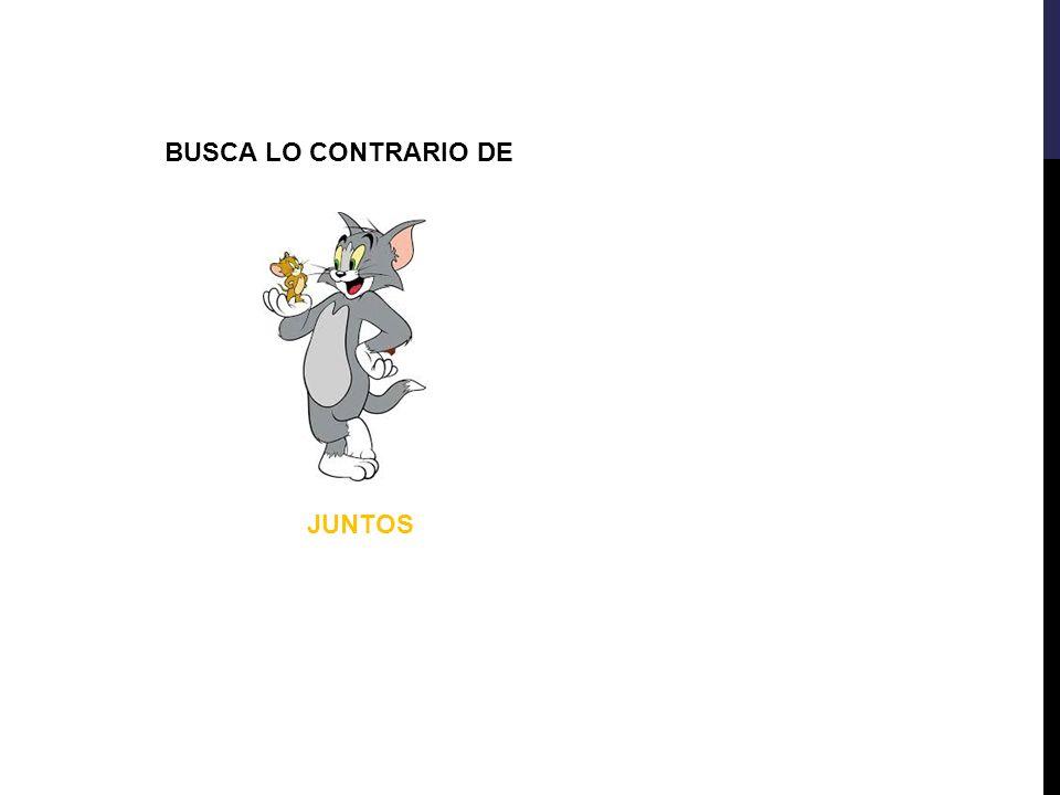 BUSCA LO CONTRARIO DE JUNTOS