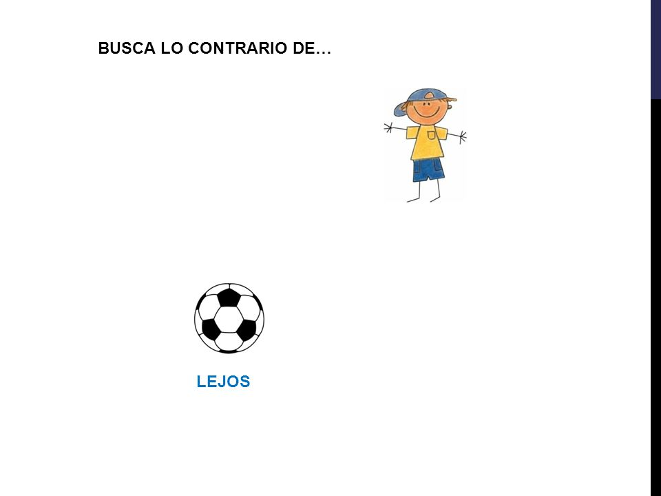 BUSCA LO CONTRARIO DE… LEJOS