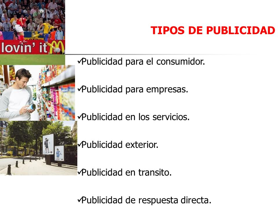 TIPOS DE PUBLICIDAD Publicidad para el consumidor.