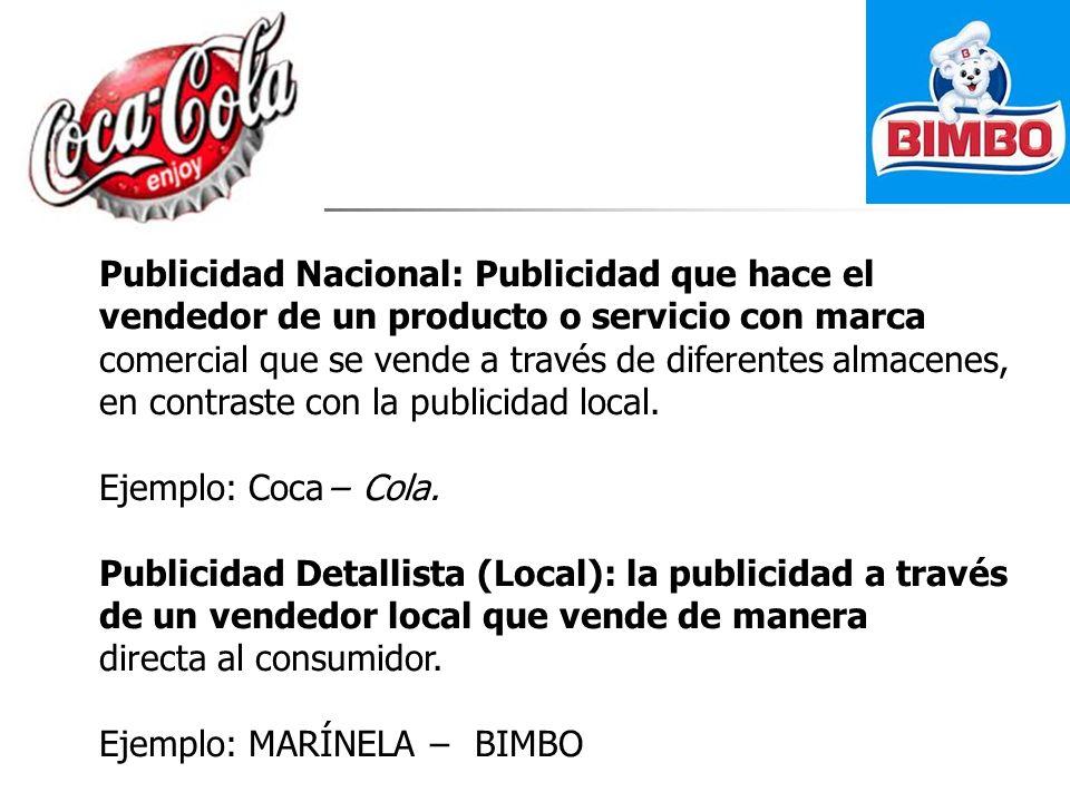 Publicidad Nacional: Publicidad que hace el vendedor de un producto o servicio con marca