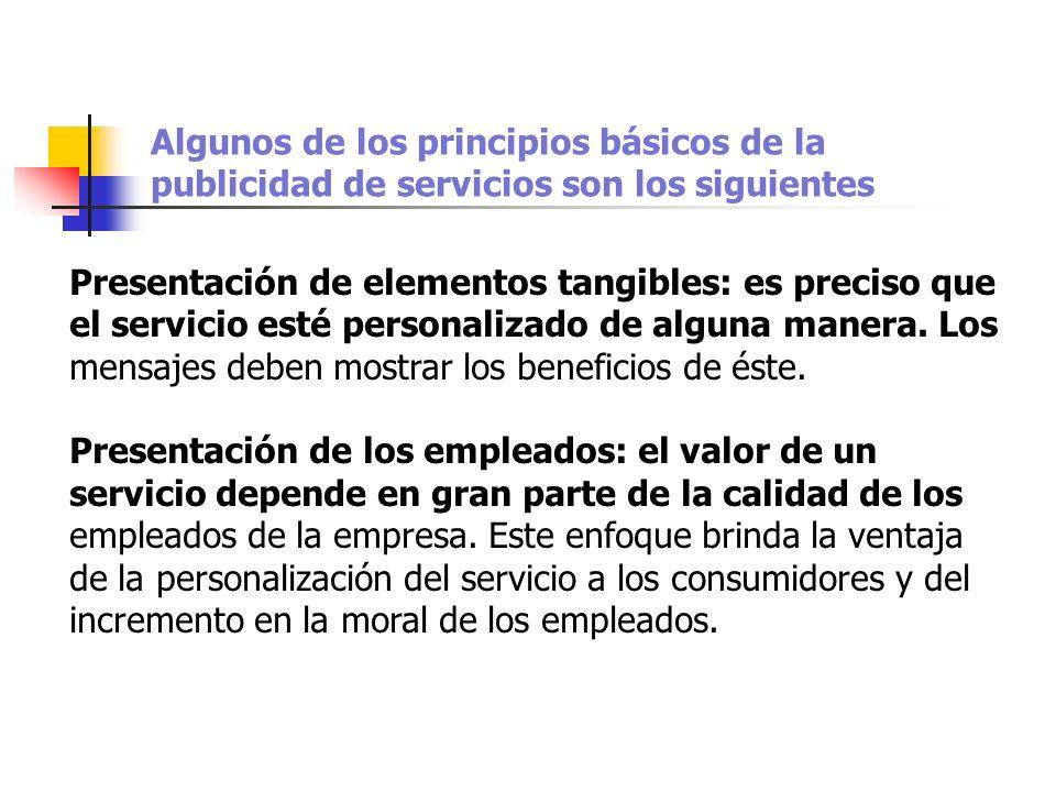 Algunos de los principios básicos de la publicidad de servicios son los siguientes
