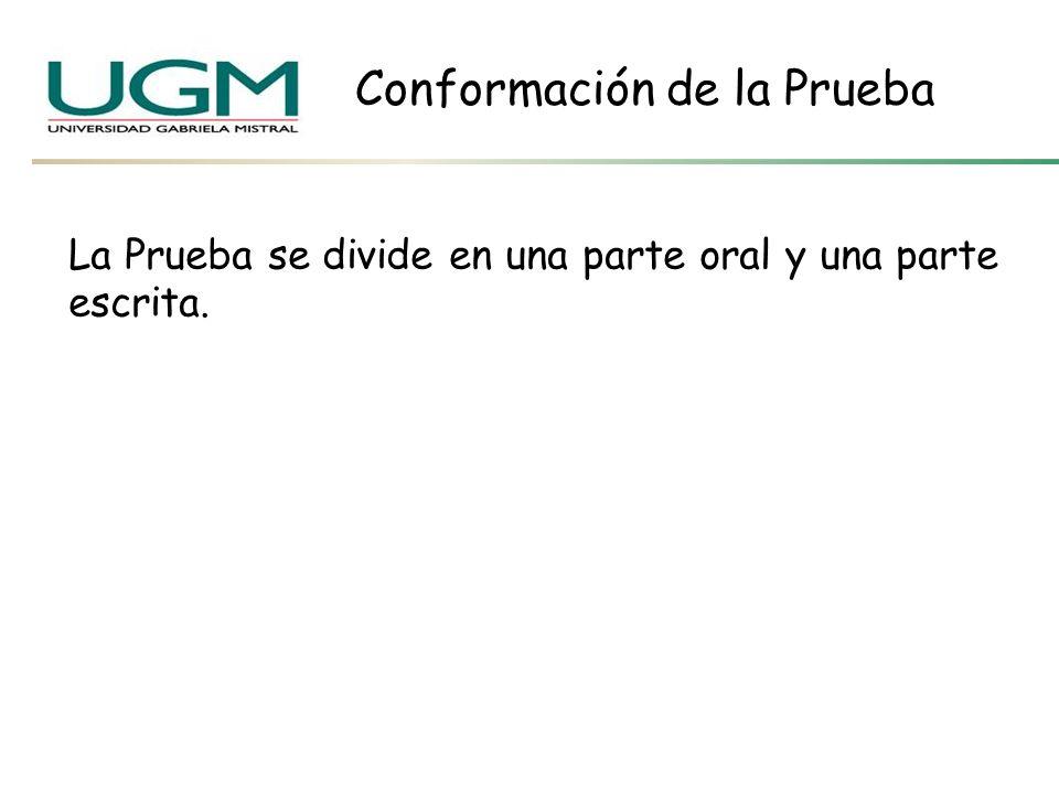La Prueba se divide en una parte oral y una parte escrita.