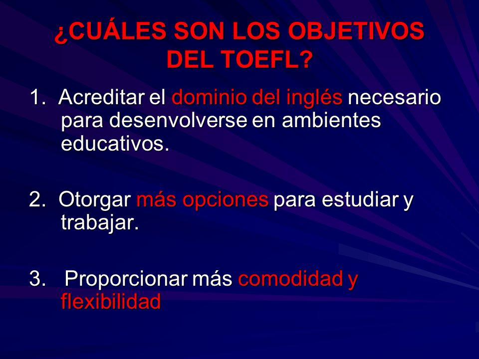 ¿CUÁLES SON LOS OBJETIVOS DEL TOEFL