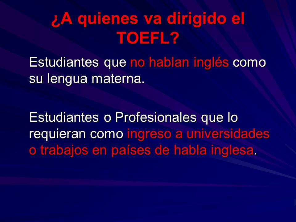 ¿A quienes va dirigido el TOEFL