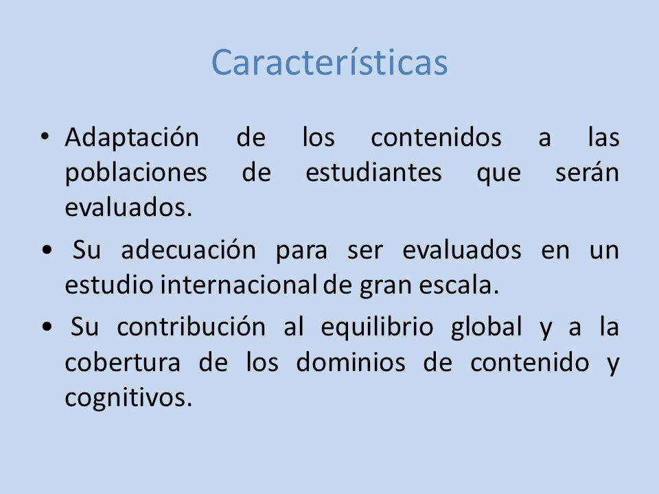 Características Adaptación de los contenidos a las poblaciones de estudiantes que serán evaluados.