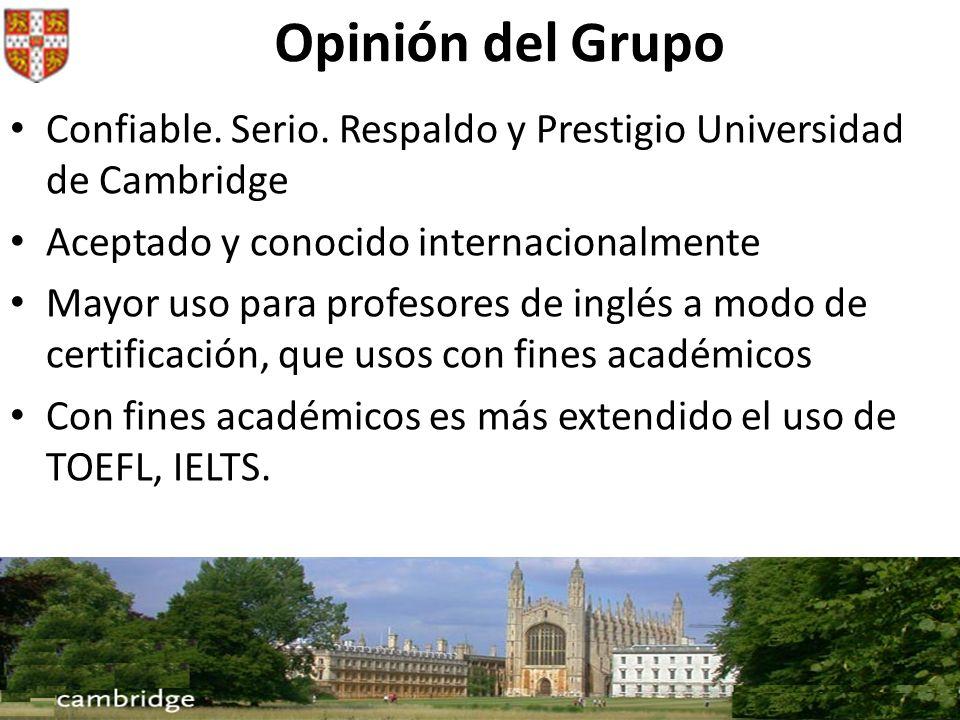 Opinión del Grupo Confiable. Serio. Respaldo y Prestigio Universidad de Cambridge. Aceptado y conocido internacionalmente.
