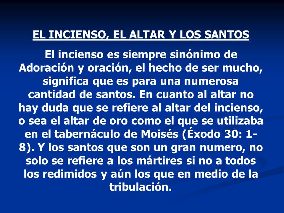 EL INCIENSO, EL ALTAR Y LOS SANTOS