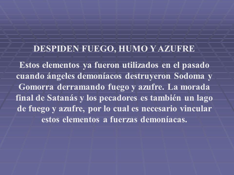 DESPIDEN FUEGO, HUMO Y AZUFRE