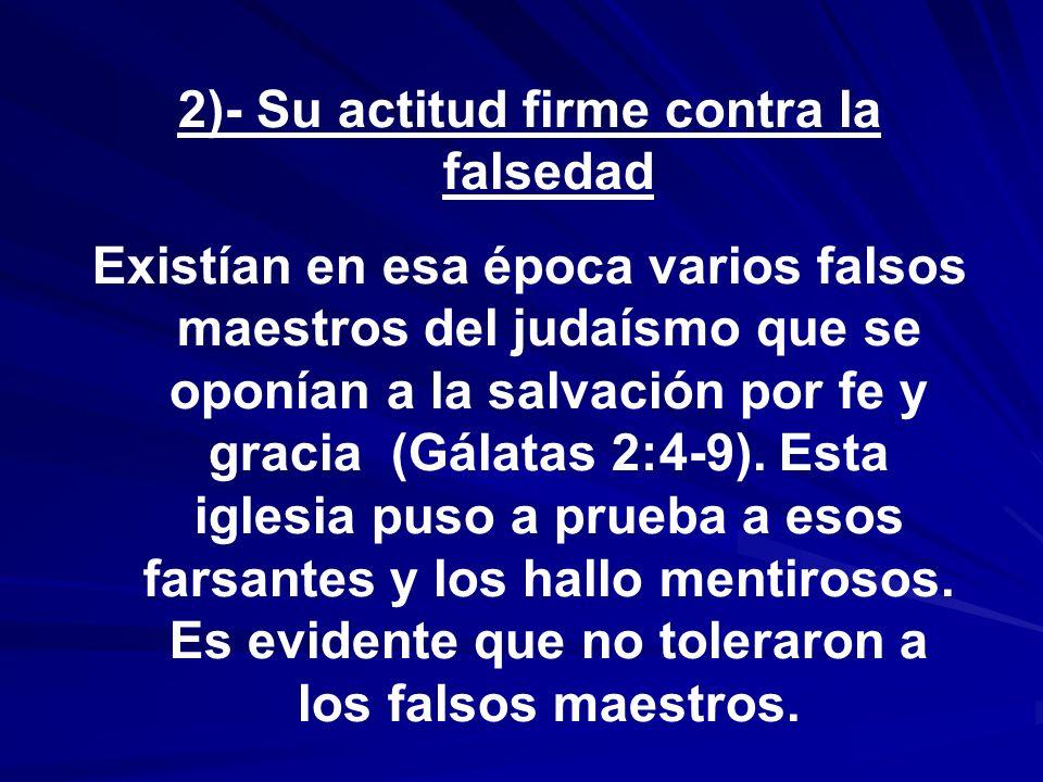 2)- Su actitud firme contra la falsedad