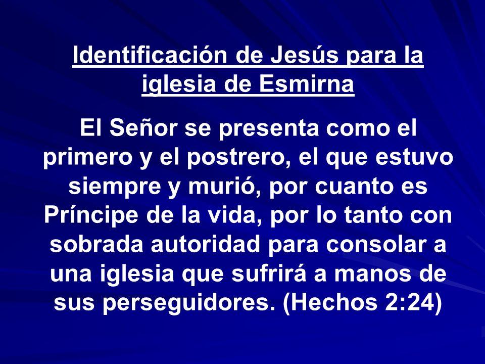 Identificación de Jesús para la iglesia de Esmirna