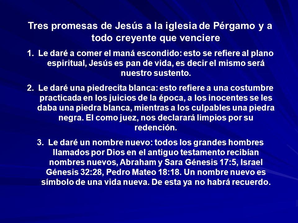 Tres promesas de Jesús a la iglesia de Pérgamo y a todo creyente que venciere