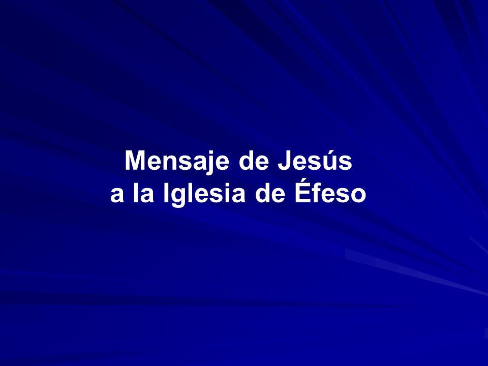 Mensaje de Jesús a la Iglesia de Éfeso