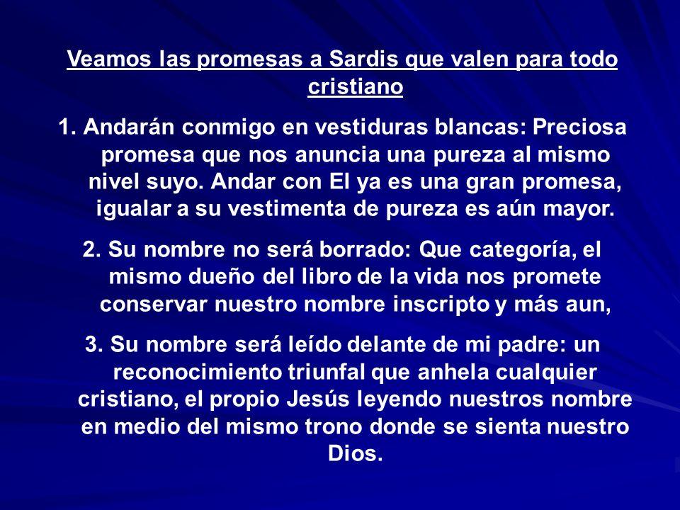 Veamos las promesas a Sardis que valen para todo cristiano