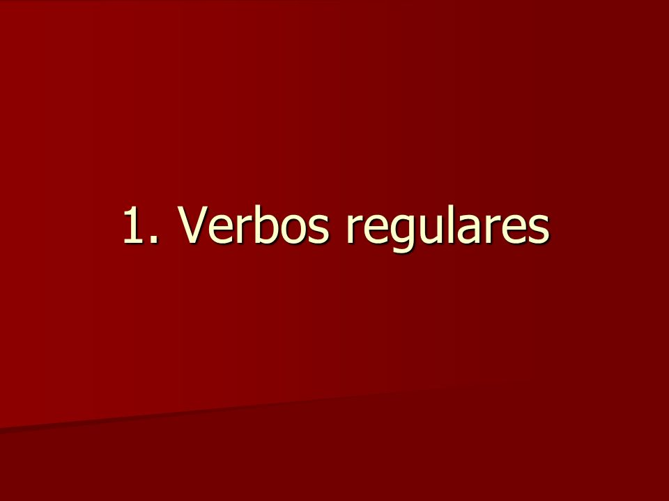1. Verbos regulares