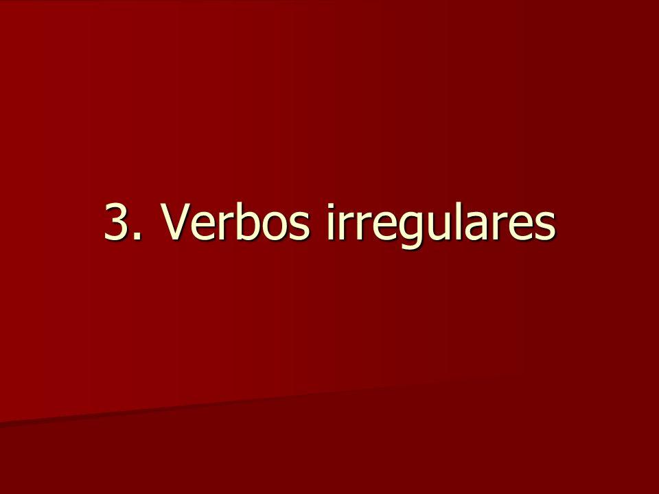 3. Verbos irregulares