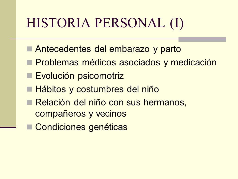 HISTORIA PERSONAL (I) Antecedentes del embarazo y parto