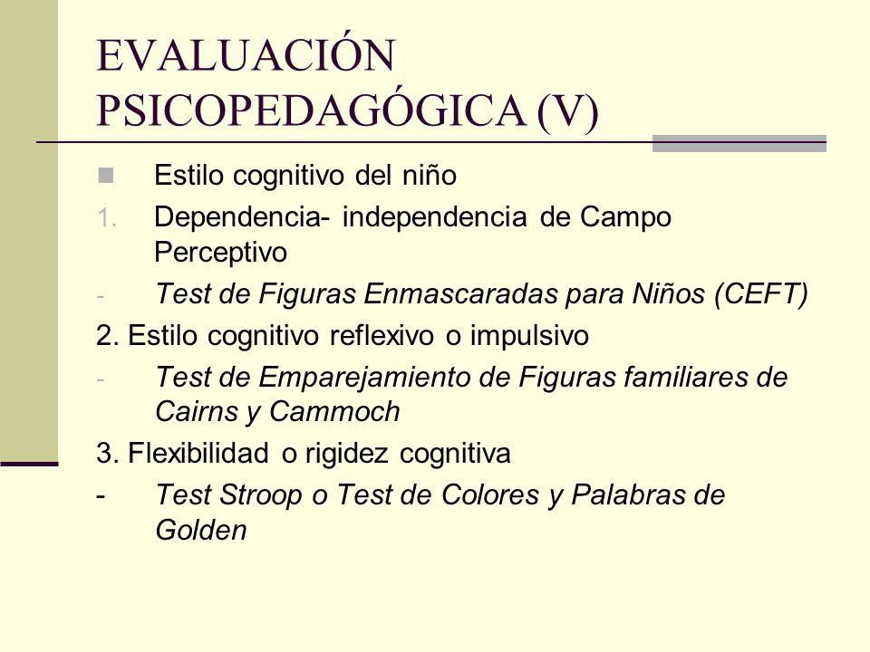 EVALUACIÓN PSICOPEDAGÓGICA (V)