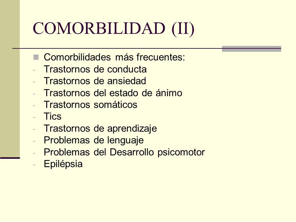 COMORBILIDAD (II) Comorbilidades más frecuentes: