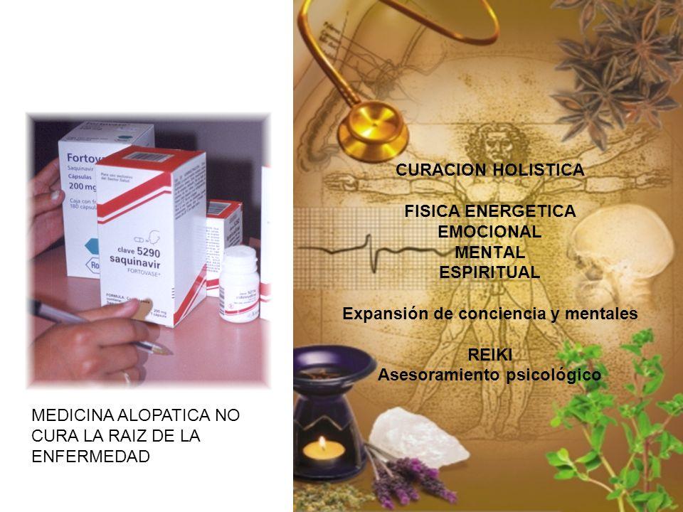 CURACION HOLISTICA FISICA ENERGETICA EMOCIONAL MENTAL ESPIRITUAL Expansión de conciencia y mentales REIKI Asesoramiento psicológico