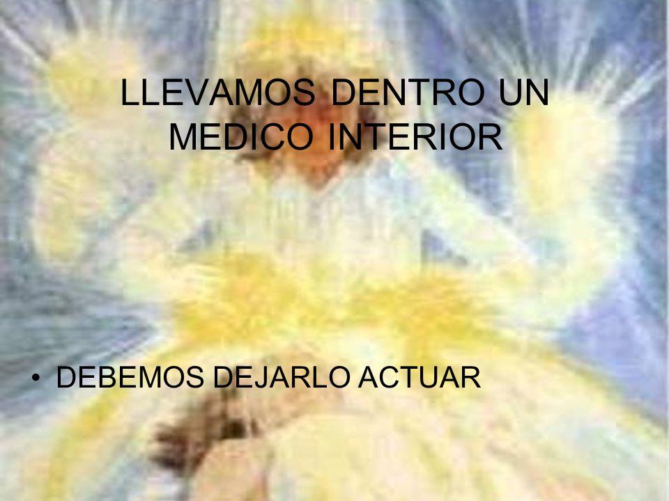 LLEVAMOS DENTRO UN MEDICO INTERIOR