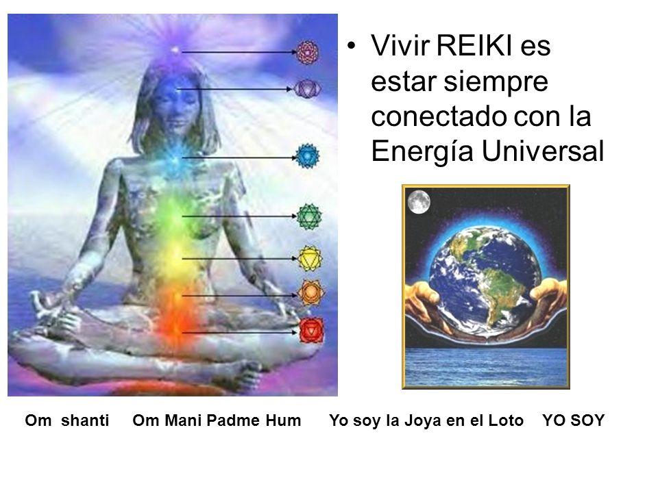 Vivir REIKI es estar siempre conectado con la Energía Universal