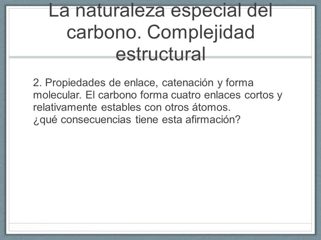 La naturaleza especial del carbono. Complejidad estructural