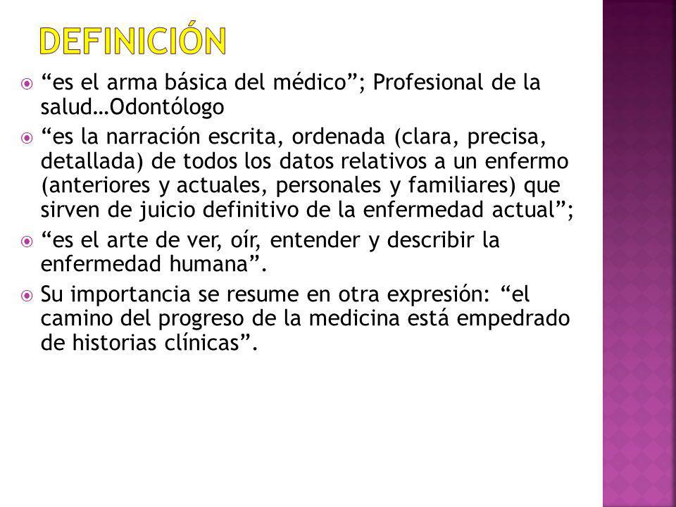 Definición es el arma básica del médico ; Profesional de la salud…Odontólogo.